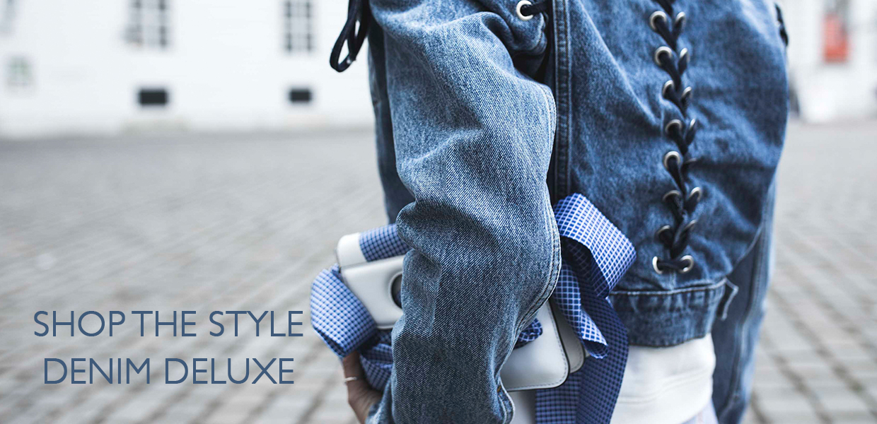Shop The Style Denim Deluxe